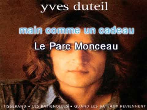 Yves Duteil  Au parc Monceau KARAOKE