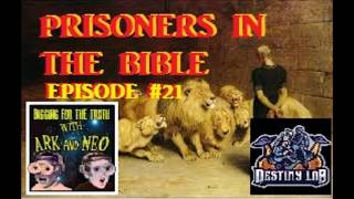 (Prisoners of the Bible) Digging for the truth Episode #21
