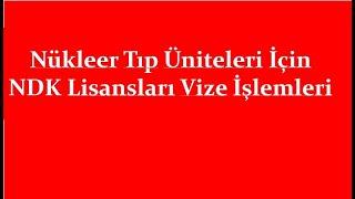 TAEK Türkiye Atom Enerjisi Kurumu ve NDK Nükleer Düzenleme Kurumu Lisans Süre Uzatımı Vize İşlemi