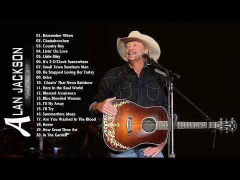 Alan Jackson Greatest Hits - Top 30 Best Songs Of Alan Jackson - Alan Jackson Playlist