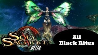 Soul Sacrifice DELTA PS VITA - 1080P ALL Nine Black Rites Demonstration / Discussion!