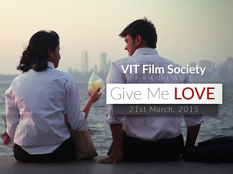 Give Me Love - VIT Film Society