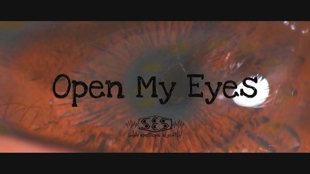 Sway Emotions Slightly – Open My Eyes