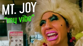 Watch Mt Joy My Vibe video