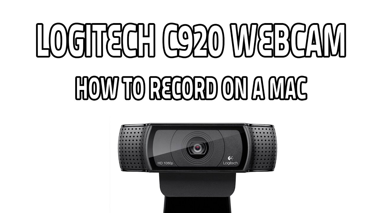 Logitech C920 How To Record On A Mac Youtube