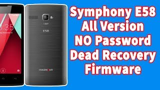 symphony E58 All Version Flash File  Free Download without Password | Dead Recovery Firmware