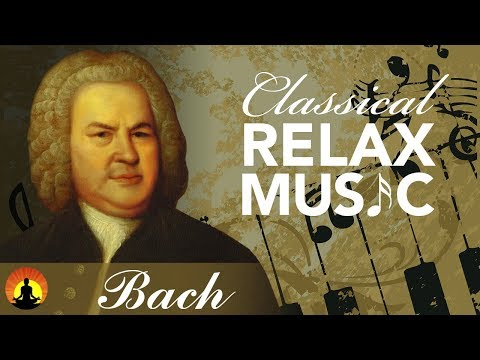 Classical Music for Relaxation, Music for Stress Relief, Relax Music, Bach, �