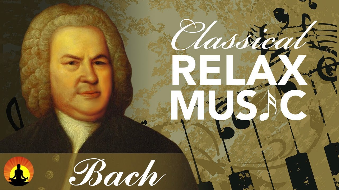 Classical Music For Relaxation Music For Stress Relief Relax Music Bach E044 Youtube