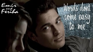 Emir & Feriha - Words dont come easy to me