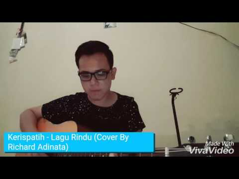 Kerispatih - Lagu Rindu (Cover By Richard Adinata)