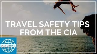 Travel Safety Tips from the CIA | SmarterTravel