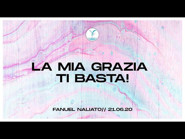 La mia grazia ti basta! - Fanuel Naliato | 21.06.20 #SundayService