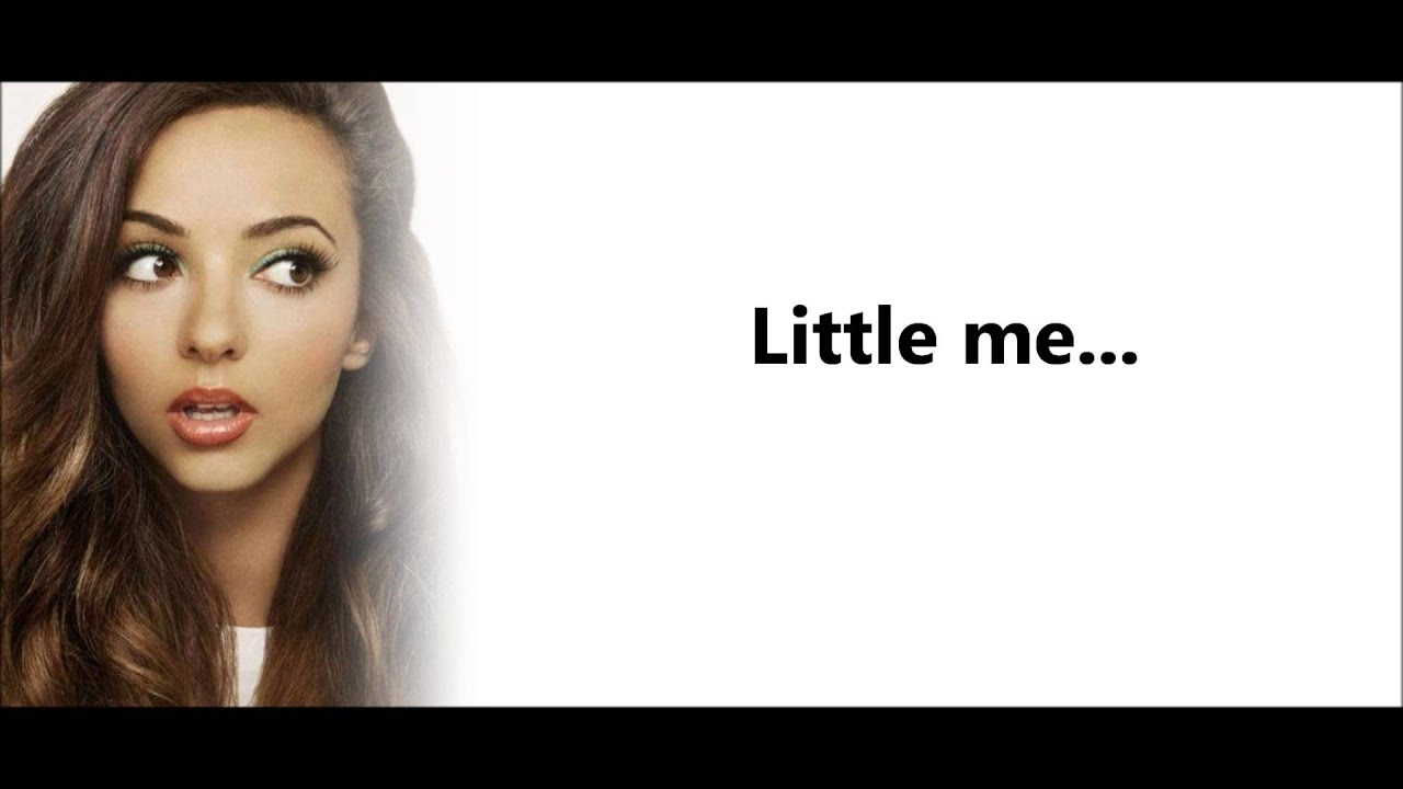 little mix little me lyrics pictures youtube