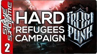 Frostpunk The Refugees Hard Campaign - EP 2 - DESPERATE TIMES!