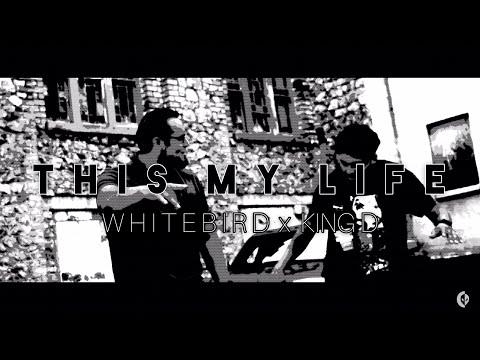 WhiteBird X King D - This My Life