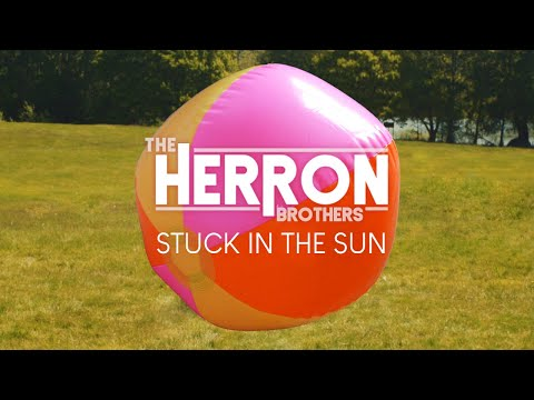 The Herron Brothers - Stuck In The Sun