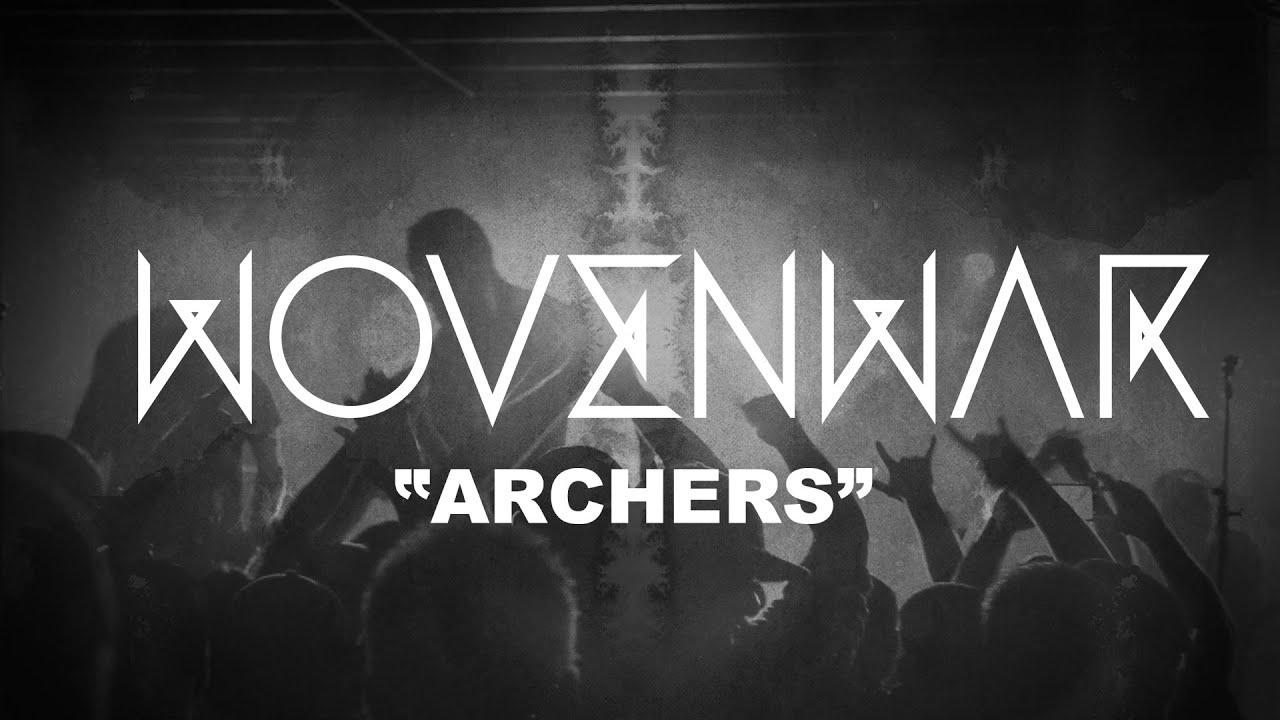 """Wovenwar """"Archers"""" (OFFICIAL VIDEO)"""
