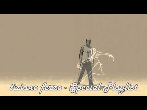 Tiziano Ferro - Best Of - Special Songs