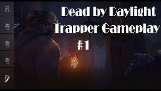 Dead by Daylight | rank 16 | 3 dead 1 escape | Trapper gameplay
