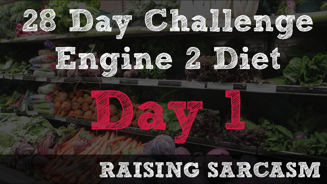 Engine 2 Diet - 28 Day Challenge - Day 1 - YouTube
