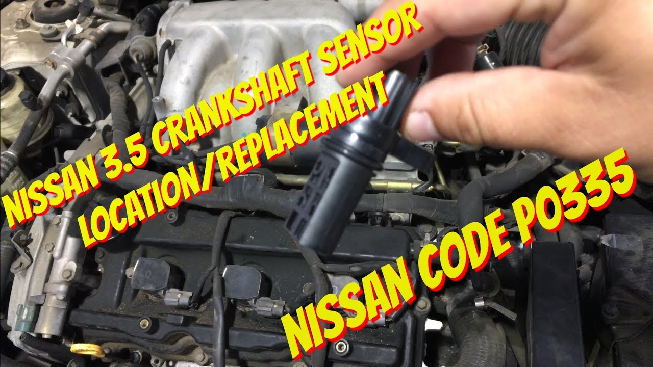 hight resolution of nissan maxima 3 5 crankshaft position sensor replacement p0335