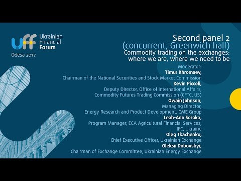 Ukrainian Financial Forum 2017 - 2nd panel 2 - Commodity trading on the exchanges