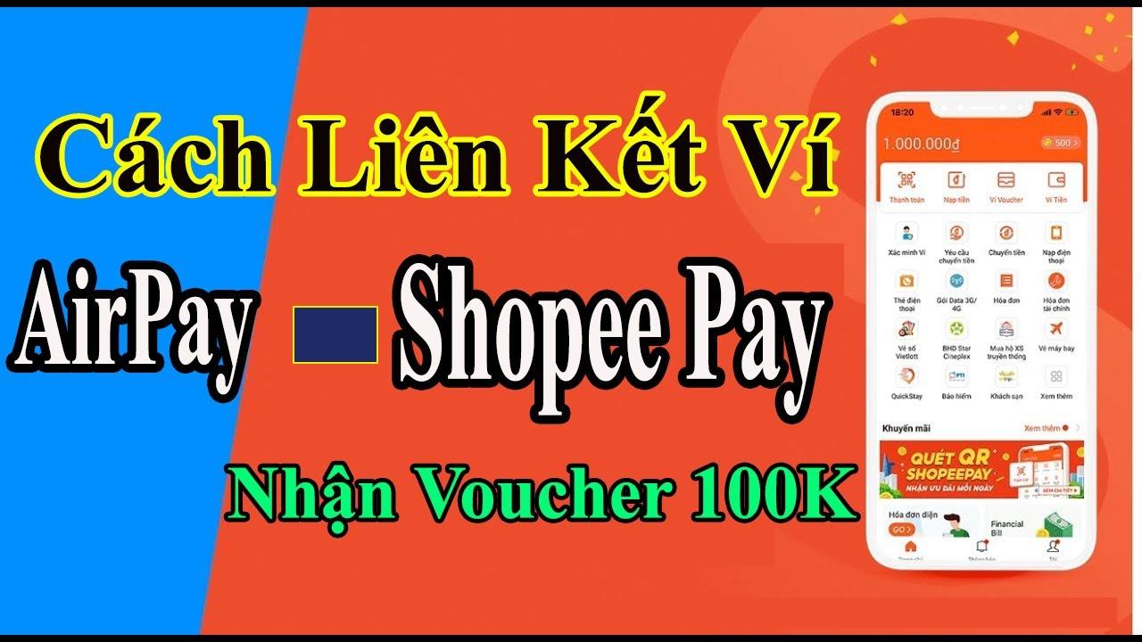 *MỚI * Cách Liên kết Ví AirPay - ShopeePay  với Tài Khoản Shopee