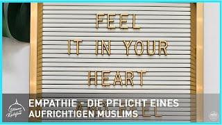 Empathie - die Pflicht eines aufrichtigen Muslims !   Stimme des Kalifen