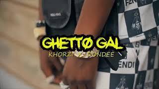 KHORZI X DON DEE - GHETTO GAL [ Official Video] Kenyan Music 2019