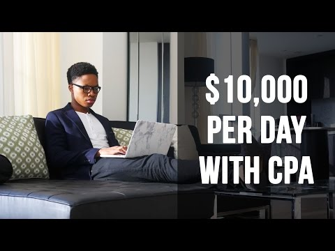 CPA Marketing -  How To Make $10k Per Day With CPA Marketing