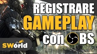 Come registrare gameplay per youtube? Naturalmente con OBS!