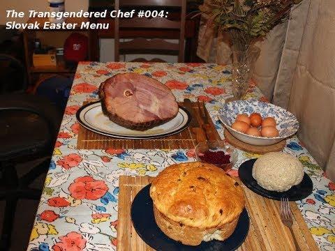 The Transgendered Chef #004: Slovak Easter Menu