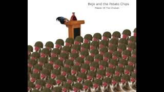 Bojo And The Potato Chips - Master Of The Chicken (full Album)