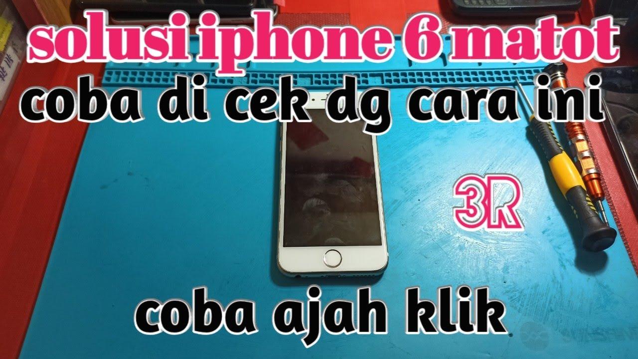 Solusi iPhone 6 Mati Total || cara mengecek iphone 6 mati ...