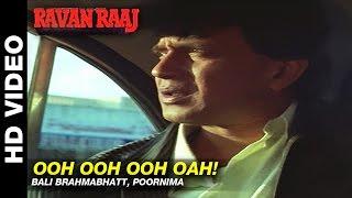 Ooh!Ooh!Ooh...Oah! - Ravan Raaj: A True Story | Bali Brahmabhatt, Poornima | Mithun & Madhoo
