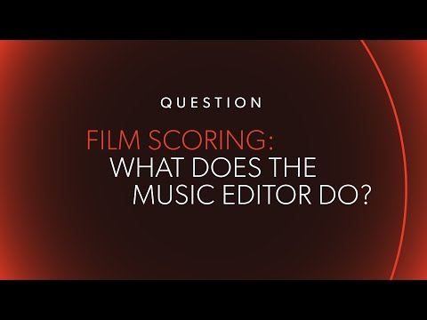 """What Does a Music Editor Do?"" 