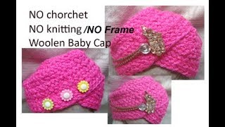 बिना सिलाई बिना कोरसिआ/बिना Frame से बनाय woolen baby/boy Cap/Topi/turban in hindi