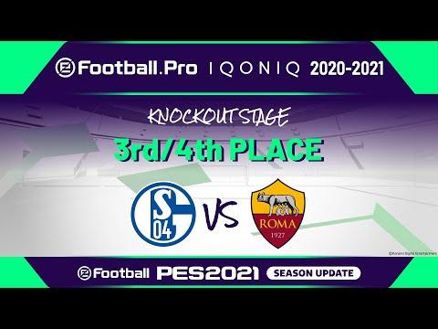 PES | 3RD/4TH PLACE | FC Schalke 04 vs AS Roma | eFootball.Pro IQONIQ 2020-2021 KNOCKOUT STAGE