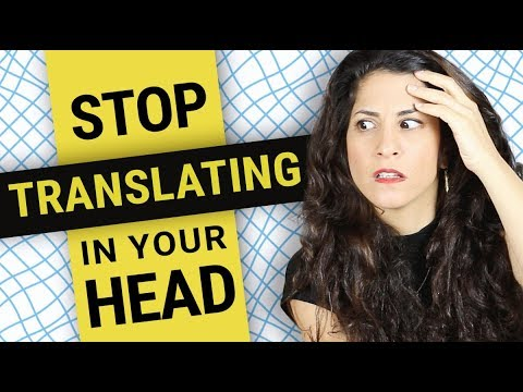 How to stop translating in your head: 5-steps to get stuck LESS and speak FASTER in English