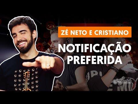 Como tocar no violão: NOTIFICAÇÃO PREFERIDA - Zé Neto e Cristiano versão simplificada