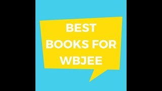 Best Books for preparation of WBJEE