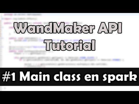 WandMaker API tutorial: #1 Main class en spark
