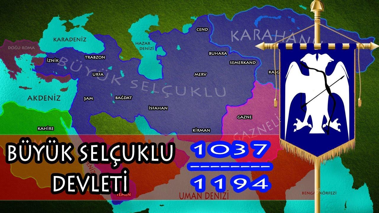 BÜYÜK SELÇUKLU DEVLETİ / 1037-1194 / KURULUŞTAN, YIKILIŞA