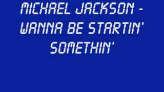 Michael Jackson - Wanna Be Startin' Somethin' (With Lyrics + HQ Sound)
