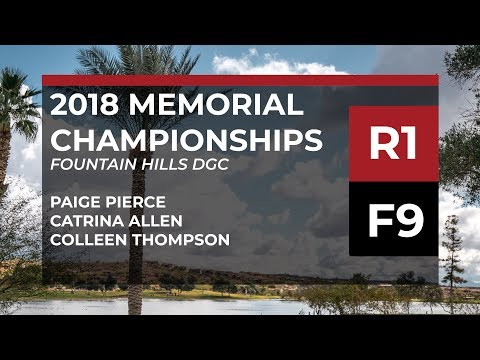2018 Memorial Championships - R1• F9 - Paige Pierce • Catrina Allen • Colleen Thompson