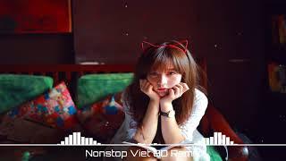 Nonstop Việt 8D Remix | Buồn Không Em - LK Nhạc Trẻ remix Hay Nhất 2018