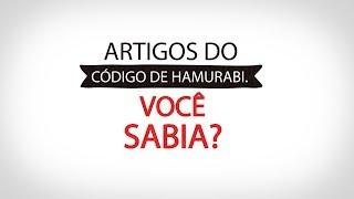 Código de Hamurabi - Você sabia?