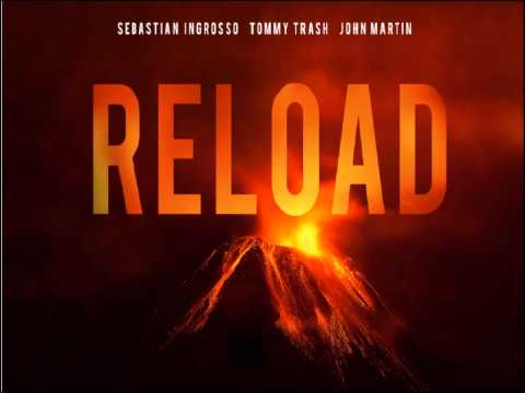 Sebastian Ingrosso - Tommy Trash Feat John Martin - Reload (Original Vocal Mix) Lyrics and Download
