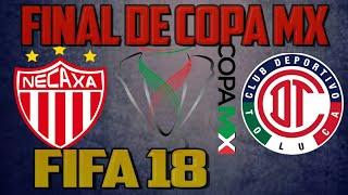 NECAXA VS TOLUCA Final de Copa MX - FIFA 18 - ¿Quien será Campeón?