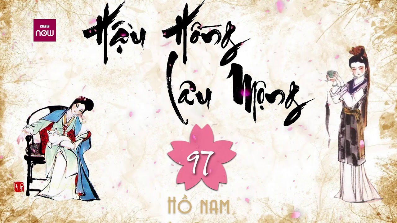 Hậu Hồng lâu mộng – 18/31 l Hồ Nam l Audiobook VTC Now